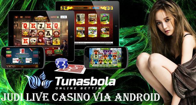 Judi Live Casino Via Android
